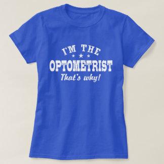I'm The Optometrist That's Why T-Shirt