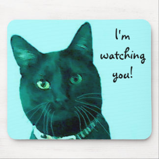 I m watching you Mouse Pad