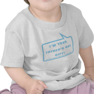 I m your Father s Day Gift T-shirt