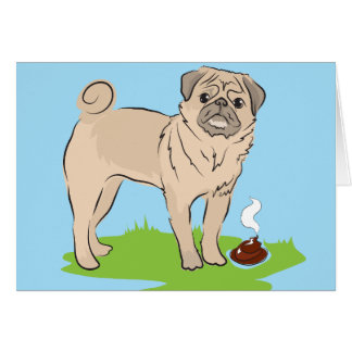 I made a present for you Pug dog poos Greeting Card