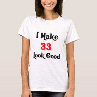 I make 33 look good T-Shirt