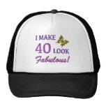 I Make 40 Look Fabulous! Cap