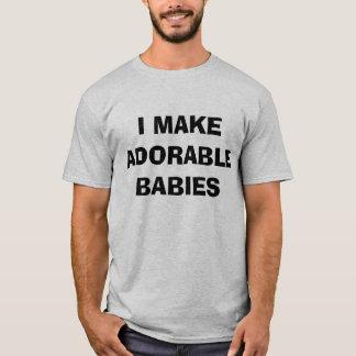 I Make Adorable Babies shirt