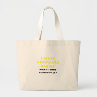 I Make Adorable Babies Whats Your Superpower Jumbo Tote Bag
