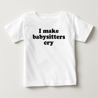 I Make Babysitters Cry T-shirt
