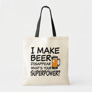 I Make Beer Disappear what's your superpower tote