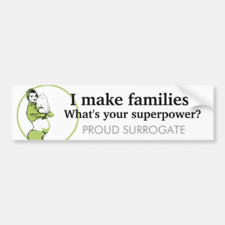 I make families What s your superpower Bumper Sticker