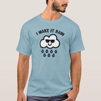 I Make It Rain T-Shirt
