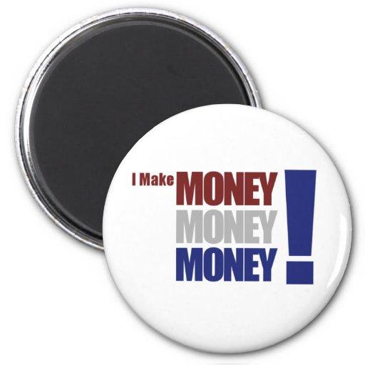 I Make Money! Magnets