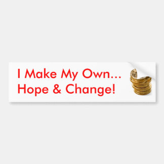 I Make My Own Hope & Change Bumper Sticker