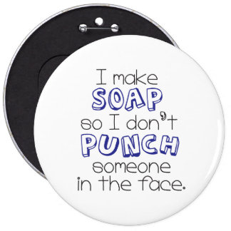 """""""I Make Soap"""" Quote Large Button - Blue"""