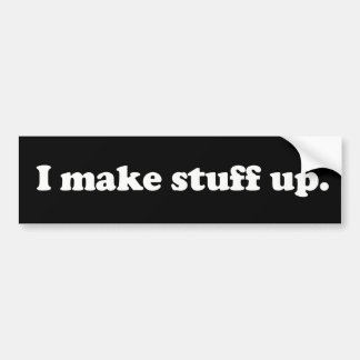 I Make Stuff Up Pathelogical Liar Lying Face Bumper Sticker