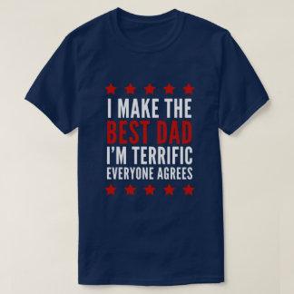 I Make The Best Dad T-Shirt