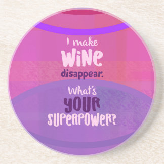 I Make Wine Disappear - What's Your Superpower? Coaster