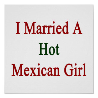 I Married A Hot Mexican Girl Poster
