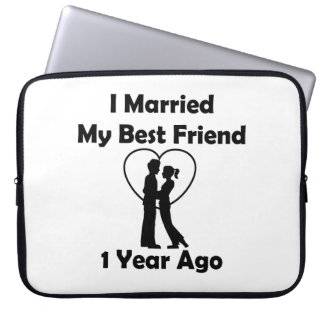I Married My Best Friend 1 Year Ago Laptop Sleeve