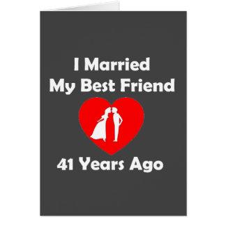 I Married My Best Friend 41 Years Ago Card