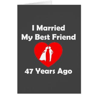 I Married My Best Friend 47 Years Ago Card