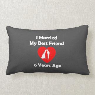 I Married My Best Friend 6 Years Ago Lumbar Cushion