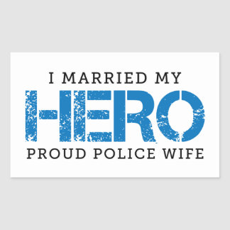 I Married My Hero - Police Wife Rectangular Sticker