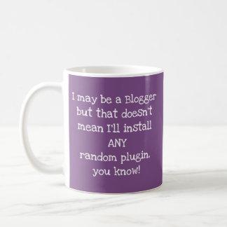 I may be a blogger .... mug