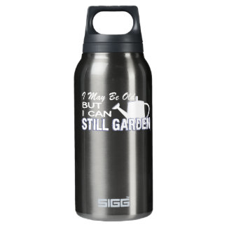 I May Be Old But I Can Still Gardening Insulated Water Bottle