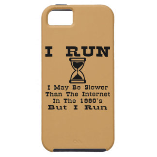 I May Be Slower Than 1990's Internet But I Run Case For The iPhone 5