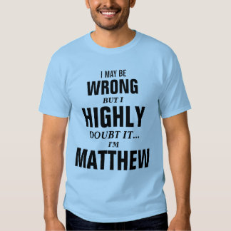 I may be wrong but I doubt it I'm Matthew Tees