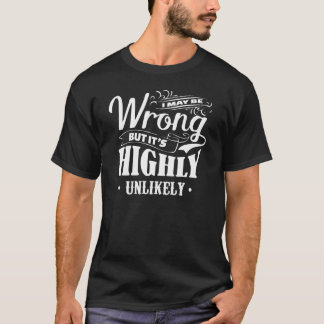 I may be wrong but it's highly unlikely t-shirt. T-Shirt