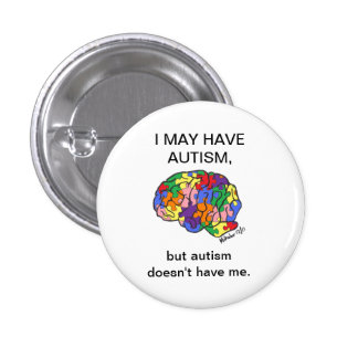 """I may have autism, but..."" button"