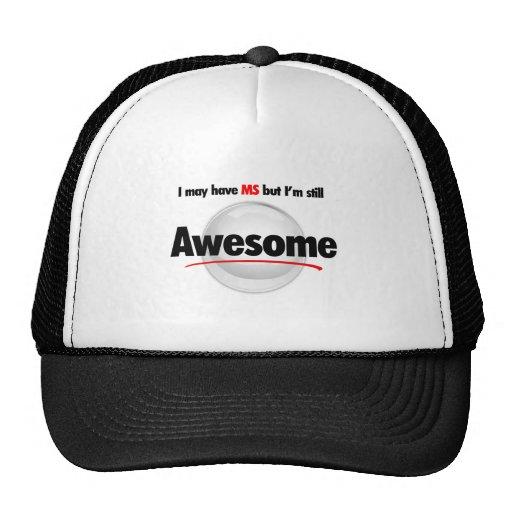 I may have MS, but I'm still Awesome Hats