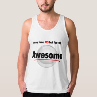 I may have MS, but I'm still Awesome Tanktop