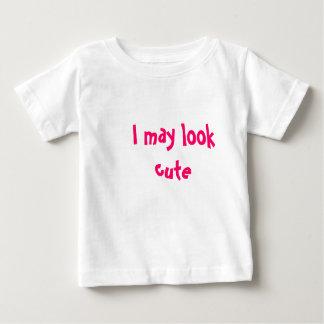 I may look cute baby T-Shirt