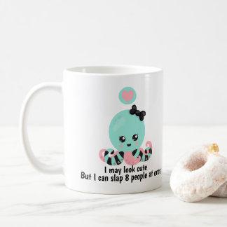 I May look Cute Slap 8 People Funny Octopus Coffee Mug