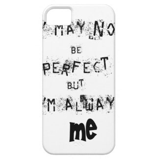 I may not be perfect but always me barely there iPhone 5 case