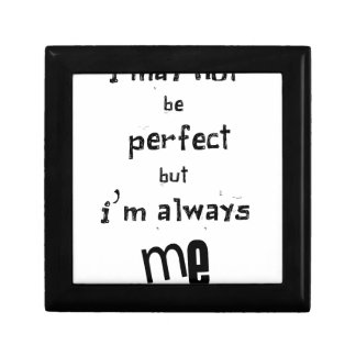i may not be perfect but  i'm always me gift box