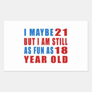 I maybe 21 birthday designs rectangular sticker