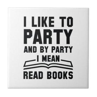 I Mean Read Books Ceramic Tile
