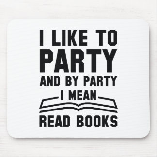 I Mean Read Books Mouse Pad