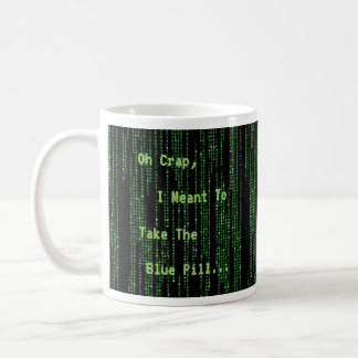 I Meant To Take The Blue Pill - A MisterP Mug