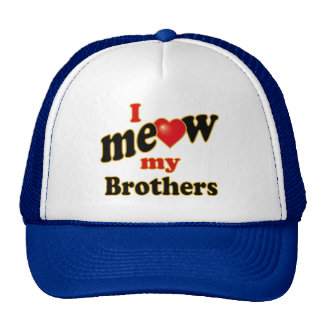 I Meow My Brothers Cap