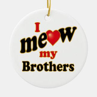 I Meow My Brothers Round Ceramic Decoration