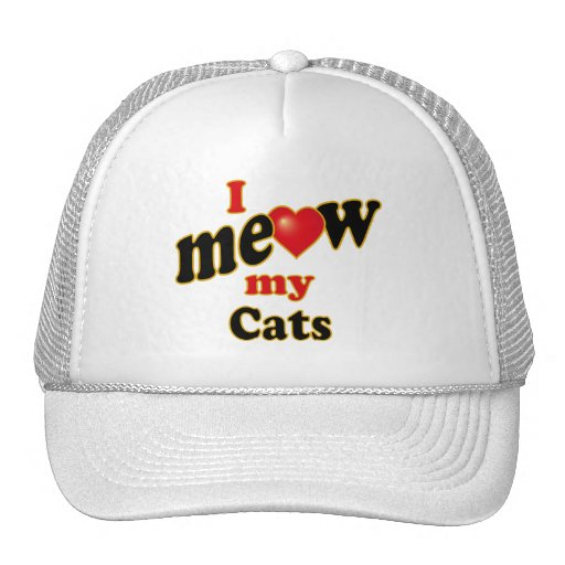 I Meow My Cats Hat