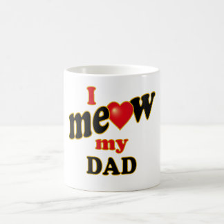 I Meow My Dad Coffee Mug