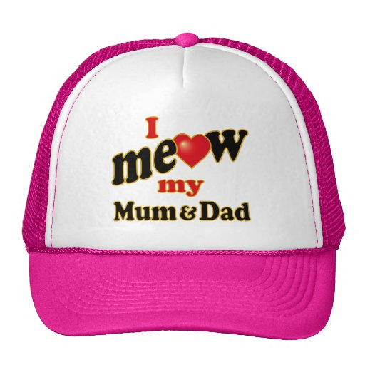 I Meow My Mum and Dad Hat