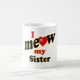 I Meow My Sister Coffee Mug