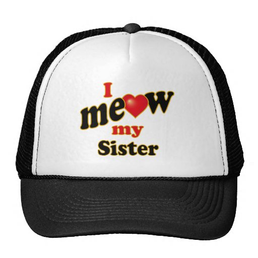 I Meow My Sister Mesh Hats
