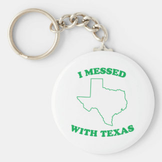 I Messed With Texas Basic Round Button Key Ring