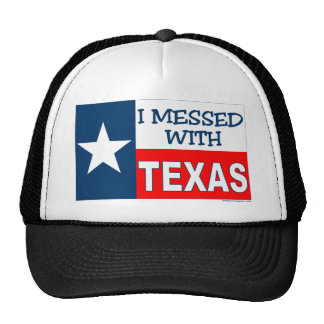 I Messed With Texas Hats