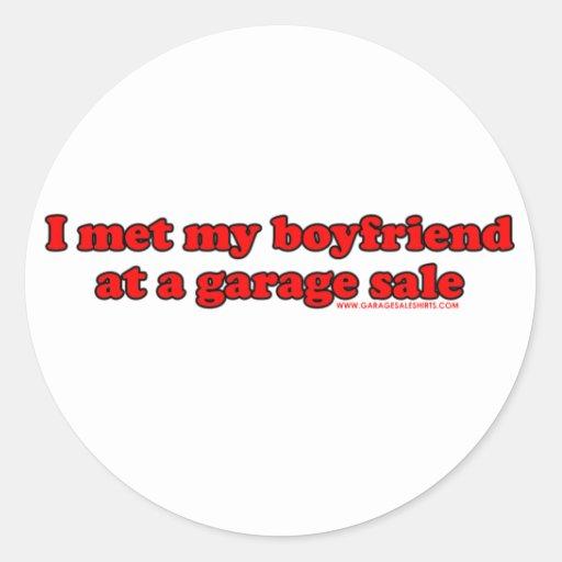 I Met My Boyfriend At A Garage Sale T Round Sticker